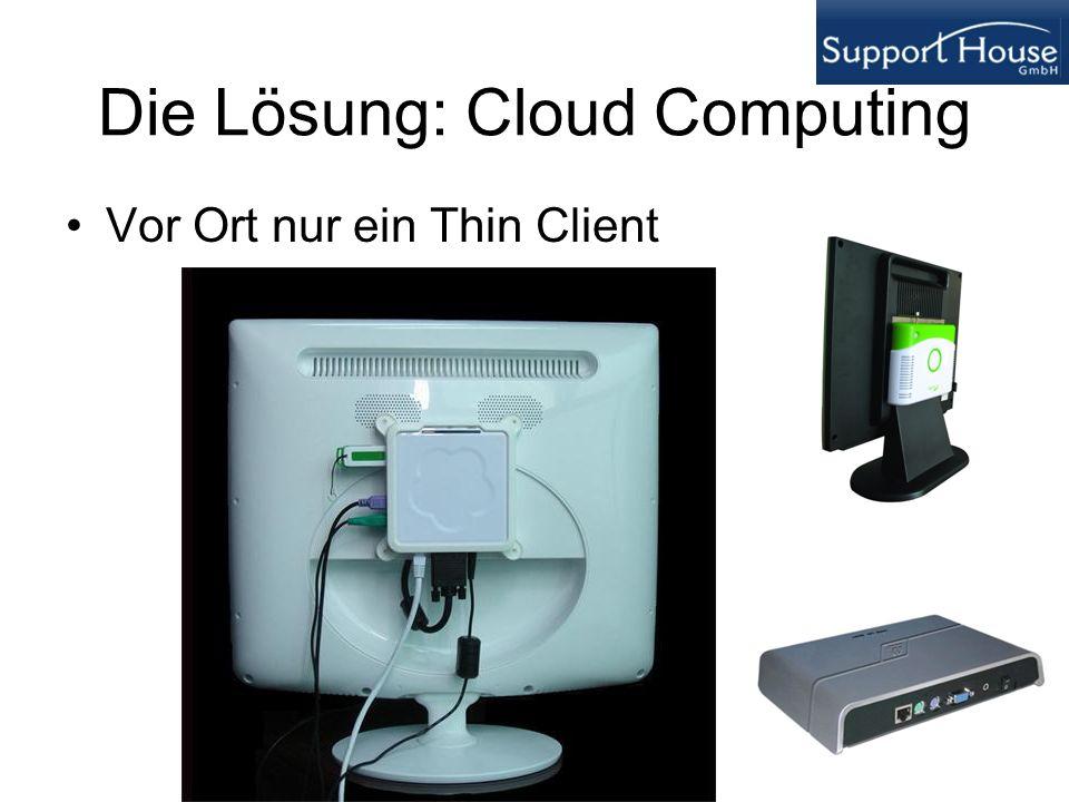 Die Lösung: Cloud Computing Vor Ort nur ein Thin Client