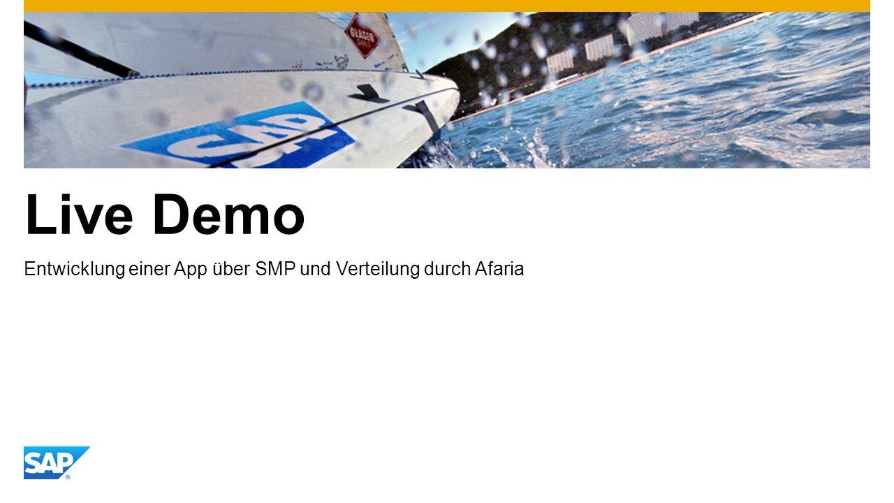 Live Demo Entwicklung einer App über SMP und Verteilung durch Afaria