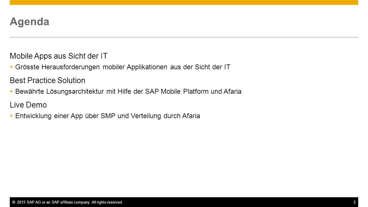©2013 SAP AG or an SAP affiliate company. All rights reserved.2 Agenda Mobile Apps aus Sicht der IT Grösste Herausforderungen mobiler Applikationen au