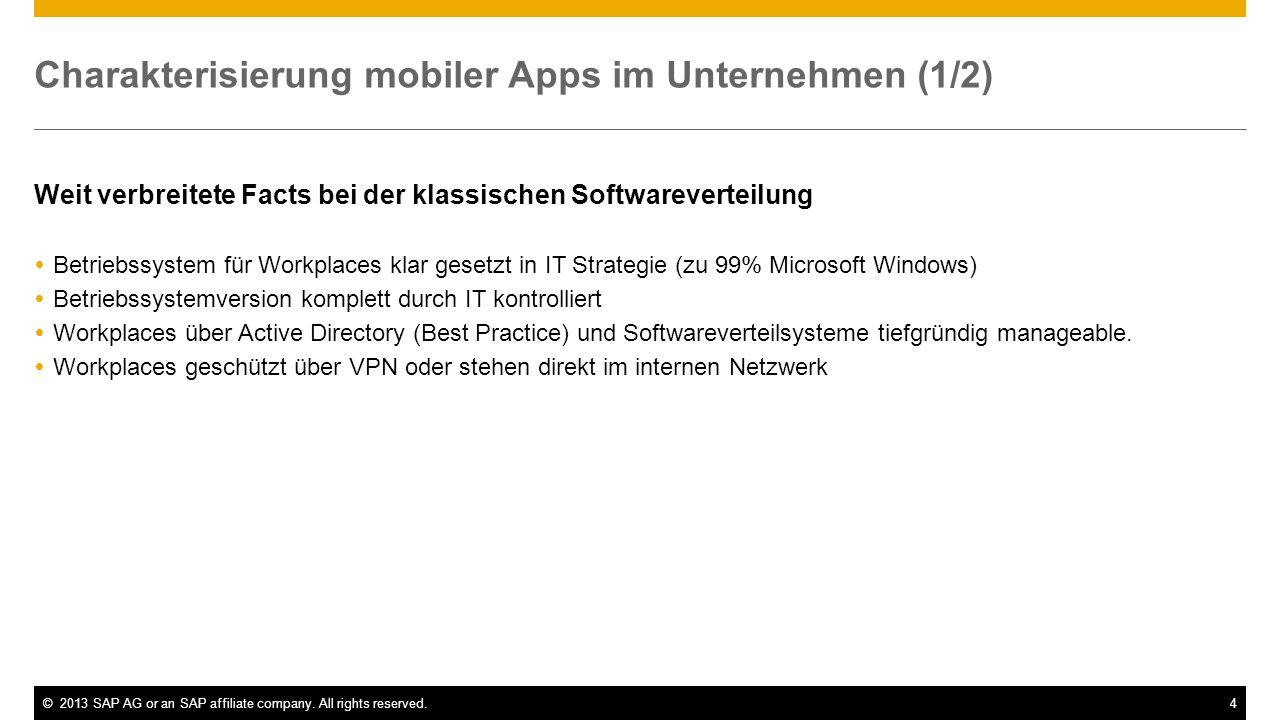 ©2013 SAP AG or an SAP affiliate company. All rights reserved.4 Charakterisierung mobiler Apps im Unternehmen (1/2) Weit verbreitete Facts bei der kla