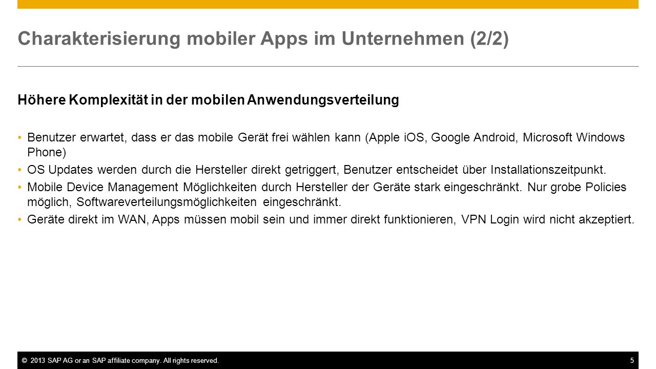 ©2013 SAP AG or an SAP affiliate company. All rights reserved.5 Charakterisierung mobiler Apps im Unternehmen (2/2) Höhere Komplexität in der mobilen
