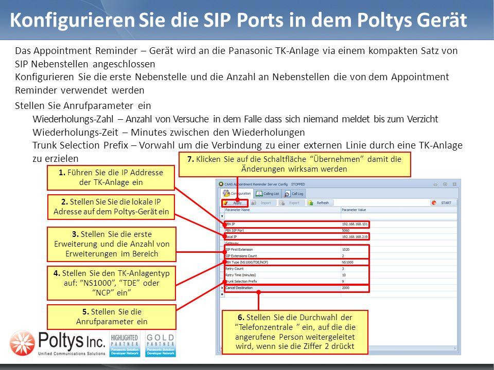 Konfigurieren Sie die SIP Ports in dem Poltys Gerät Das Appointment Reminder – Gerät wird an die Panasonic TK-Anlage via einem kompakten Satz von SIP