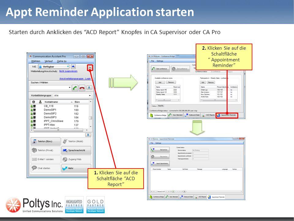 Appt Reminder Application starten Starten durch Anklicken des ACD Report Knopfes in CA Supervisor oder CA Pro 1. Klicken Sie auf die Schaltfläche ACD