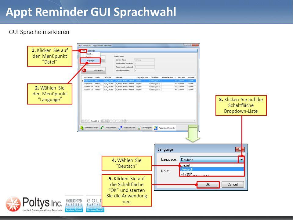 Appt Reminder GUI Sprachwahl 2. Wählen Sie den Menüpunkt Language 1. Klicken Sie auf den Menüpunkt Datei 4. Wählen Sie Deutsch 5. Klicken Sie auf die