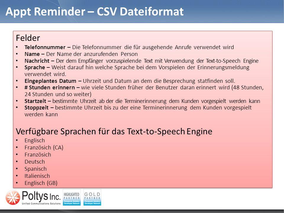 Appt Reminder – CSV Dateiformat Felder Telefonnummer – Die Telefonnummer die für ausgehende Anrufe verwendet wird Name – Der Name der anzurufenden Per