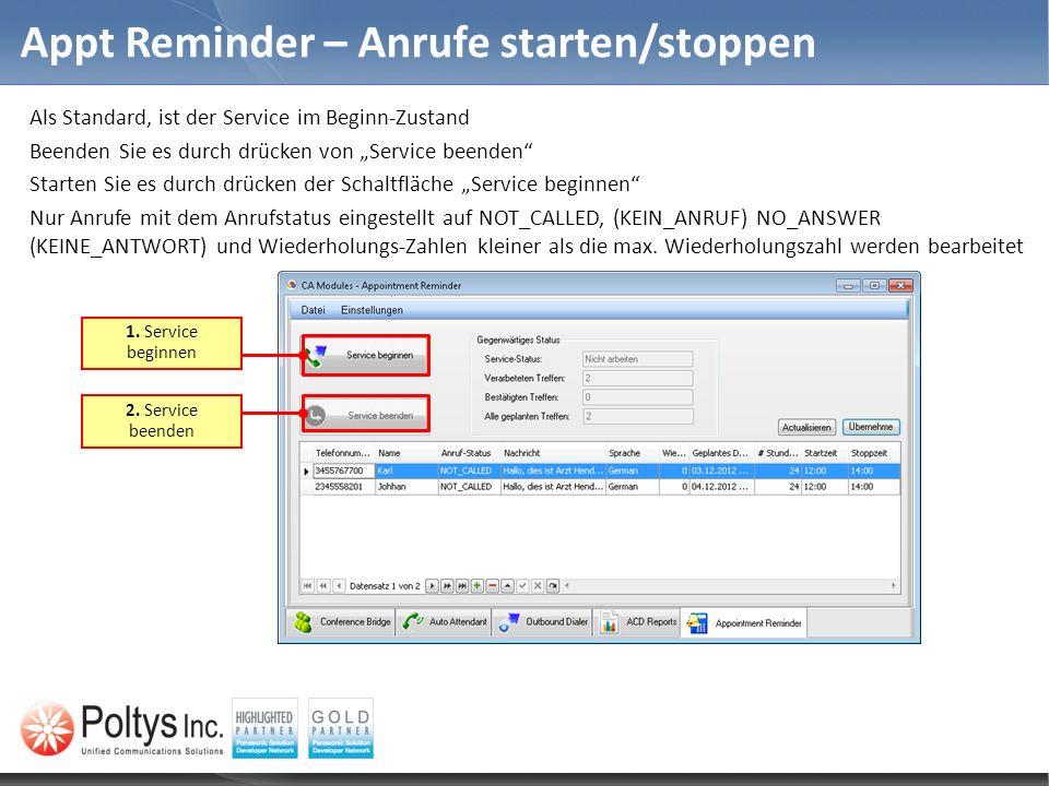 Appt Reminder – Anrufe starten/stoppen Als Standard, ist der Service im Beginn-Zustand Beenden Sie es durch drücken von Service beenden Starten Sie es