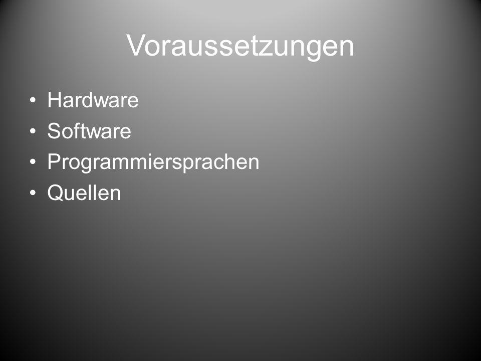 Voraussetzungen Hardware Software Programmiersprachen Quellen