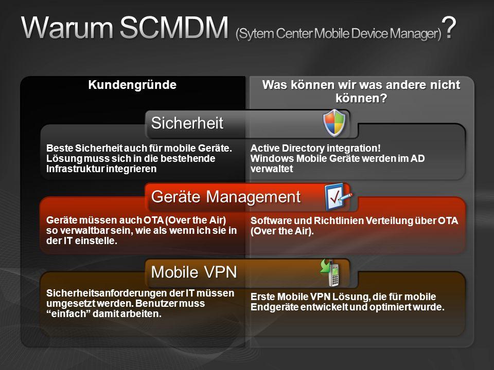 Was können wir was andere nicht können? KundengründeKundengründe SicherheitSicherheit Geräte Management Mobile VPN Beste Sicherheit auch für mobile Ge