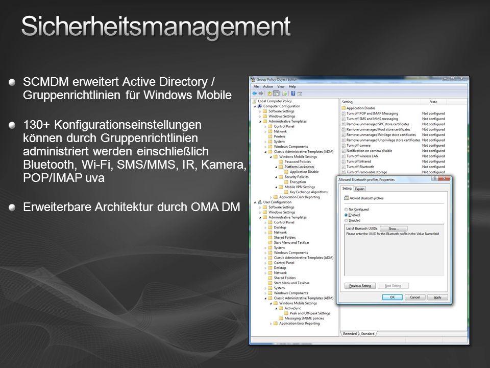 SCMDM erweitert Active Directory / Gruppenrichtlinien für Windows Mobile 130+ Konfigurationseinstellungen können durch Gruppenrichtlinien administriert werden einschließlich Bluetooth, Wi-Fi, SMS/MMS, IR, Kamera, POP/IMAP uva Erweiterbare Architektur durch OMA DM