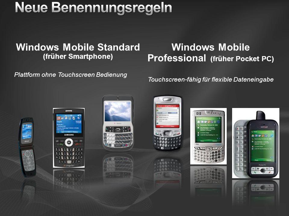Windows Mobile Standard (früher Smartphone) Plattform ohne Touchscreen Bedienung Windows Mobile Professional (früher Pocket PC) Touchscreen-fähig für flexible Dateneingabe