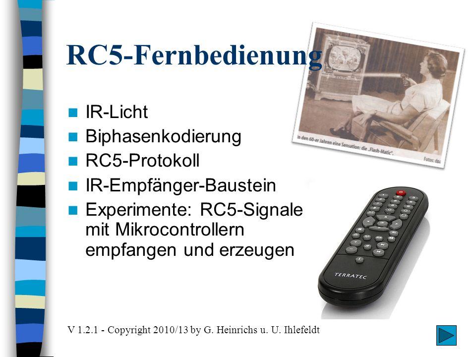 RC5-Fernbedienung V 1.2.1 - Copyright 2010/13 by G. Heinrichs u. U. Ihlefeldt IR-Licht Biphasenkodierung RC5-Protokoll IR-Empfänger-Baustein Experimen