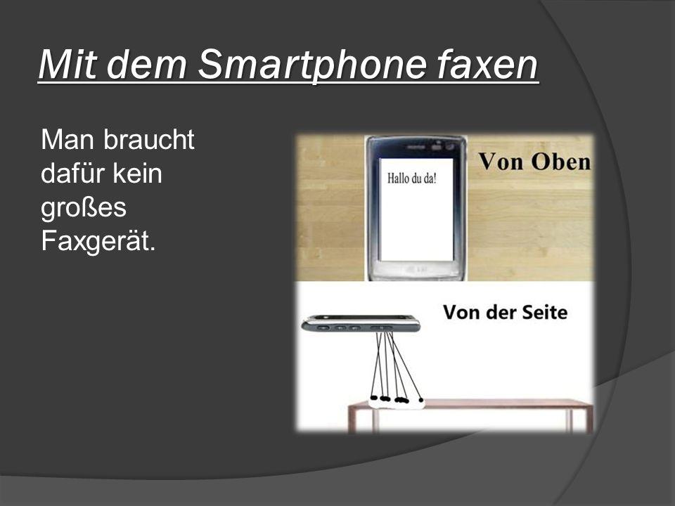 Mit dem Smartphone faxen Man braucht dafür kein großes Faxgerät.