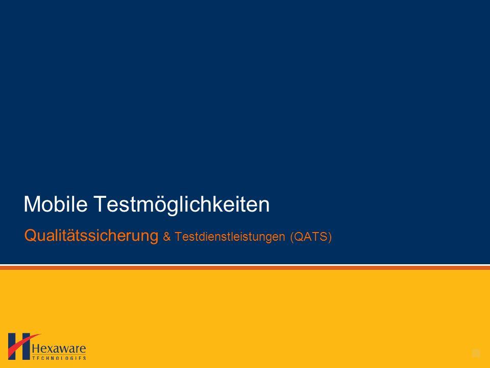 Mobile Testmöglichkeiten Qualitätssicherung & Testdienstleistungen (QATS)