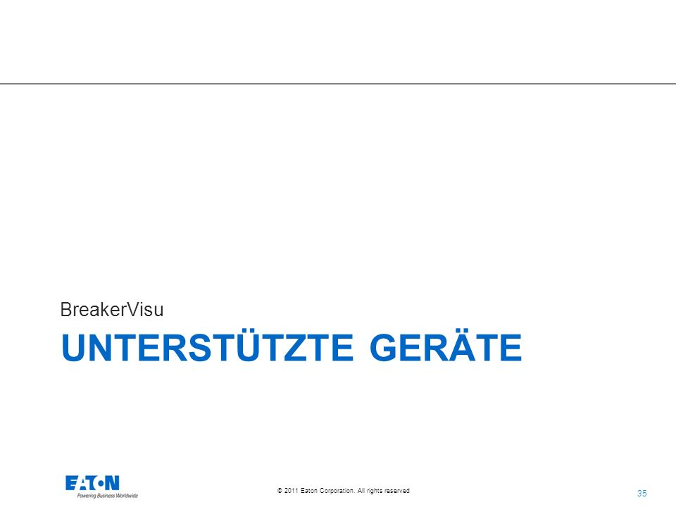 35 © 2011 Eaton Corporation. All rights reserved. UNTERSTÜTZTE GERÄTE BreakerVisu