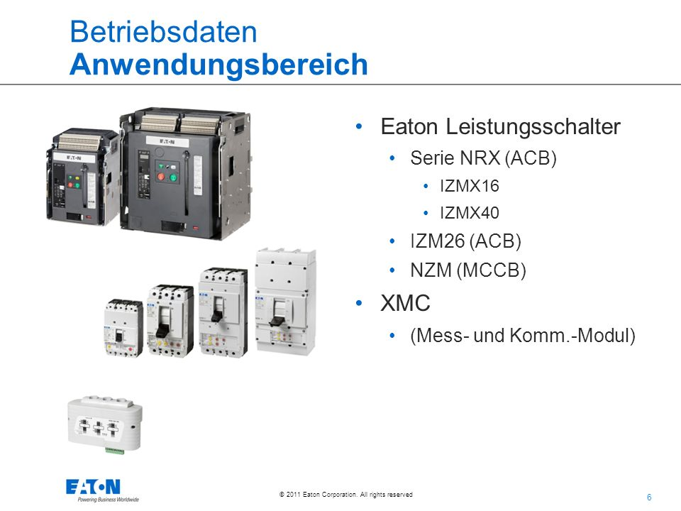 17 © 2011 Eaton Corporation. All rights reserved. HMI / Visualisierung Subseite XMC More Data