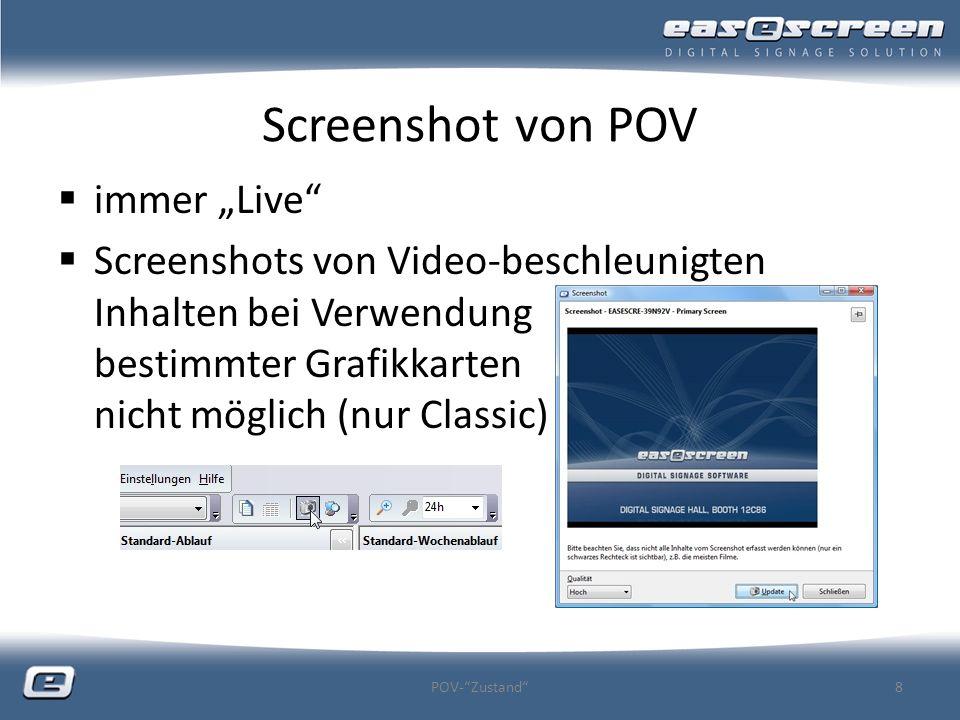 Screenshot von POV immer Live Screenshots von Video-beschleunigten Inhalten bei Verwendung bestimmter Grafikkarten nicht möglich (nur Classic) POV-Zus