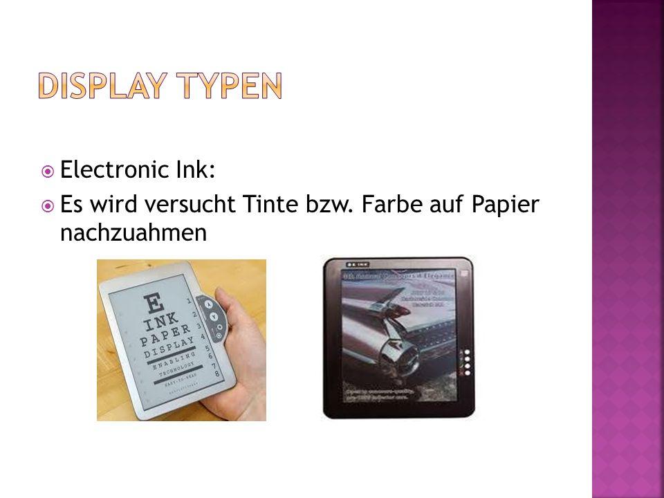 Electronic Ink: Es wird versucht Tinte bzw. Farbe auf Papier nachzuahmen