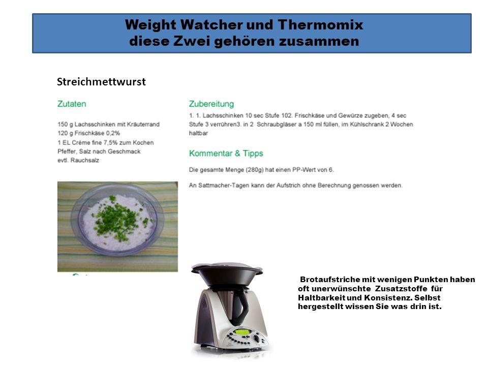Weight Watcher und Thermomix diese Zwei gehören zusammen Brotaufstriche mit wenigen Punkten haben oft unerwünschte Zusatzstoffe für Haltbarkeit und Ko
