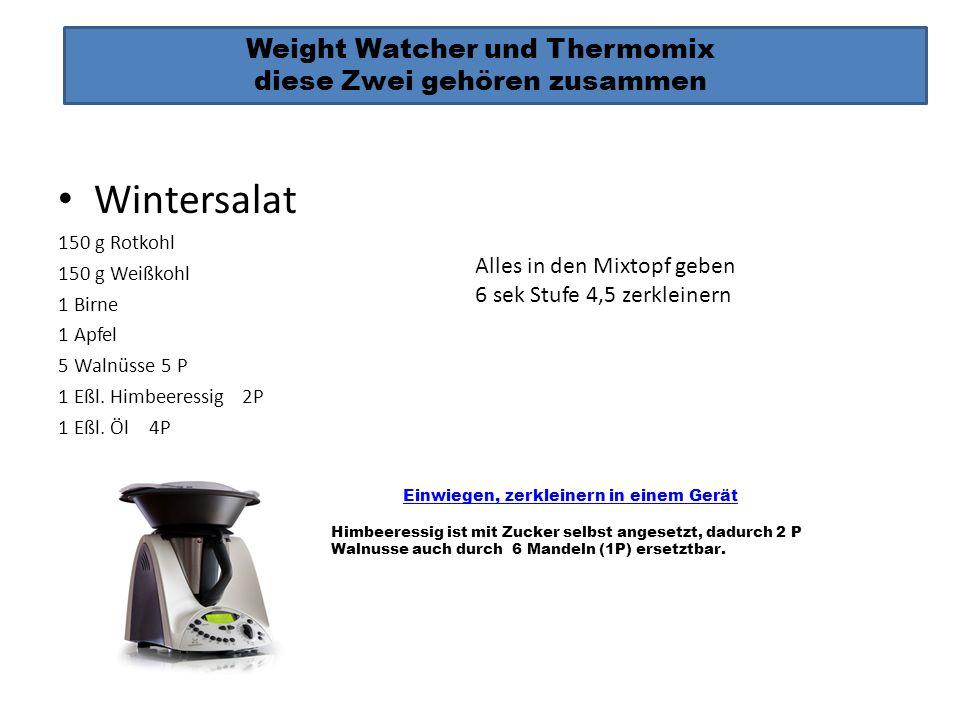 Weight Watcher und Thermomix diese Zwei gehören zusammen Einwiegen, zerkleinern in einem Gerät Himbeeressig ist mit Zucker selbst angesetzt, dadurch 2
