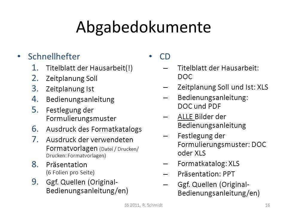 Abgabedokumente Schnellhefter 1.Titelblatt der Hausarbeit(!) 2.