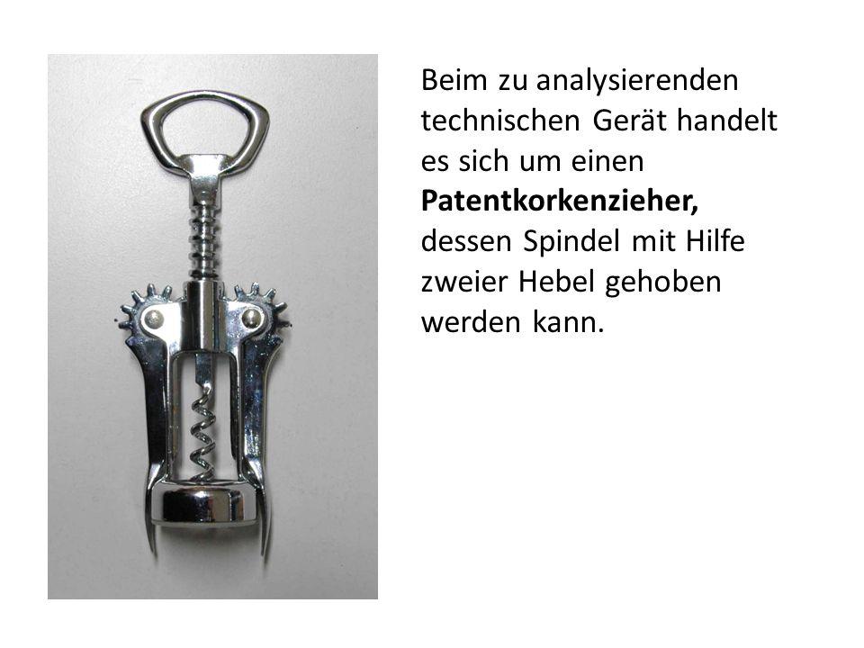 Beim zu analysierenden technischen Gerät handelt es sich um einen Patentkorkenzieher, dessen Spindel mit Hilfe zweier Hebel gehoben werden kann.