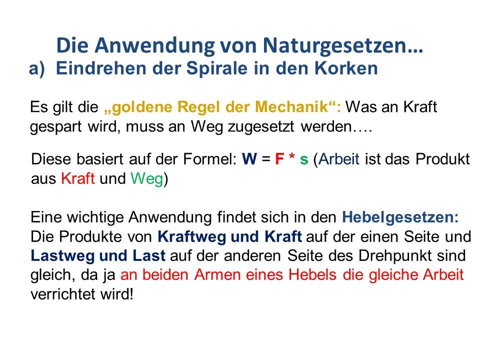 Die Anwendung von Naturgesetzen… Das Hebelgesetz zur Wiederholung….
