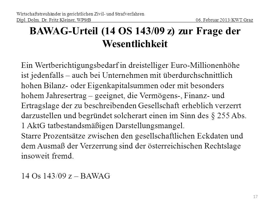 Wirtschaftstreuhänder in gerichtlichen Zivil- und Strafverfahren Dipl. Dolm. Dr. Fritz Kleiner, WPStB 06. Februar 2013/KWT Graz 17 BAWAG-Urteil (14 OS