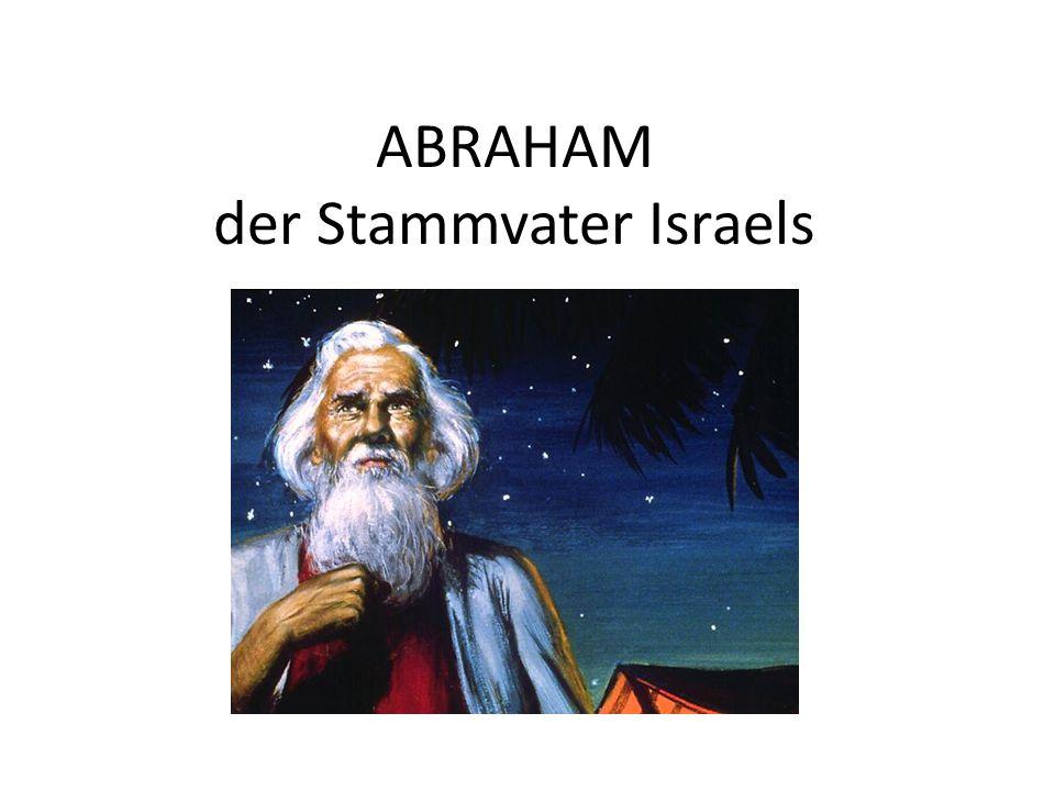 ABRAHAM der Stammvater Israels