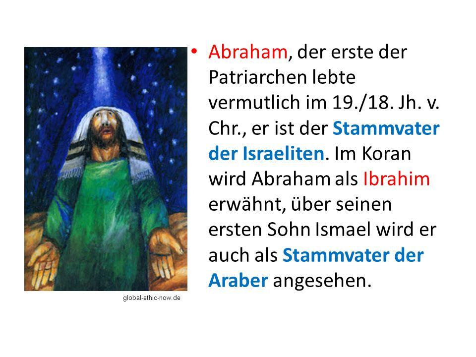 Abraham, der erste der Patriarchen lebte vermutlich im 19./18.