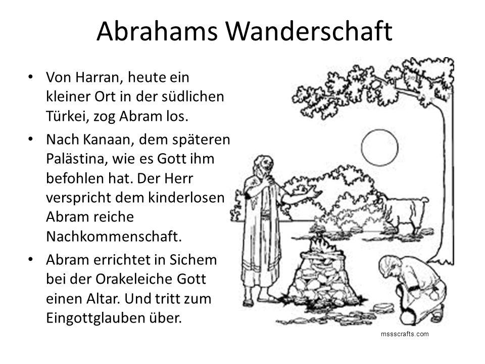 Abrahams Wanderschaft Von Harran, heute ein kleiner Ort in der südlichen Türkei, zog Abram los.