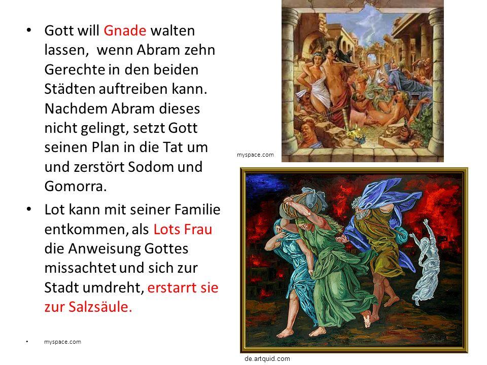 Gott will Gnade walten lassen, wenn Abram zehn Gerechte in den beiden Städten auftreiben kann.