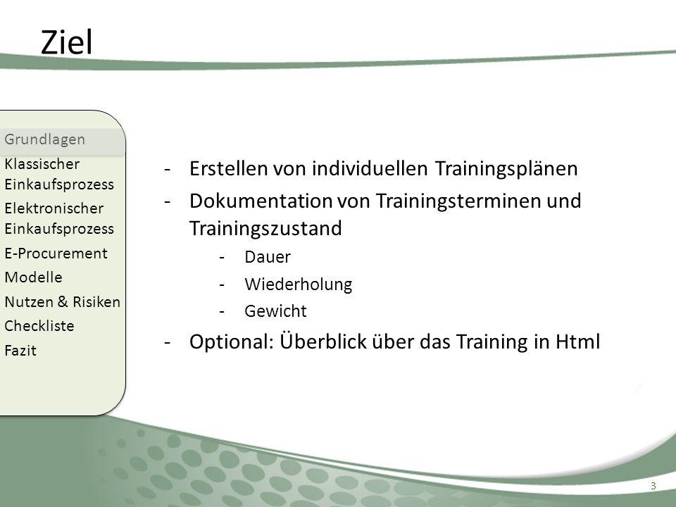 Ziel -Erstellen von individuellen Trainingsplänen -Dokumentation von Trainingsterminen und Trainingszustand -Dauer -Wiederholung -Gewicht -Optional: Ü