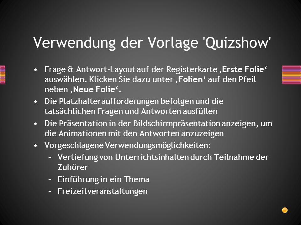 Verwendung der Vorlage 'Quizshow' Frage & Antwort-Layout auf der Registerkarte Erste Folie auswählen. Klicken Sie dazu unter Folien auf den Pfeil nebe
