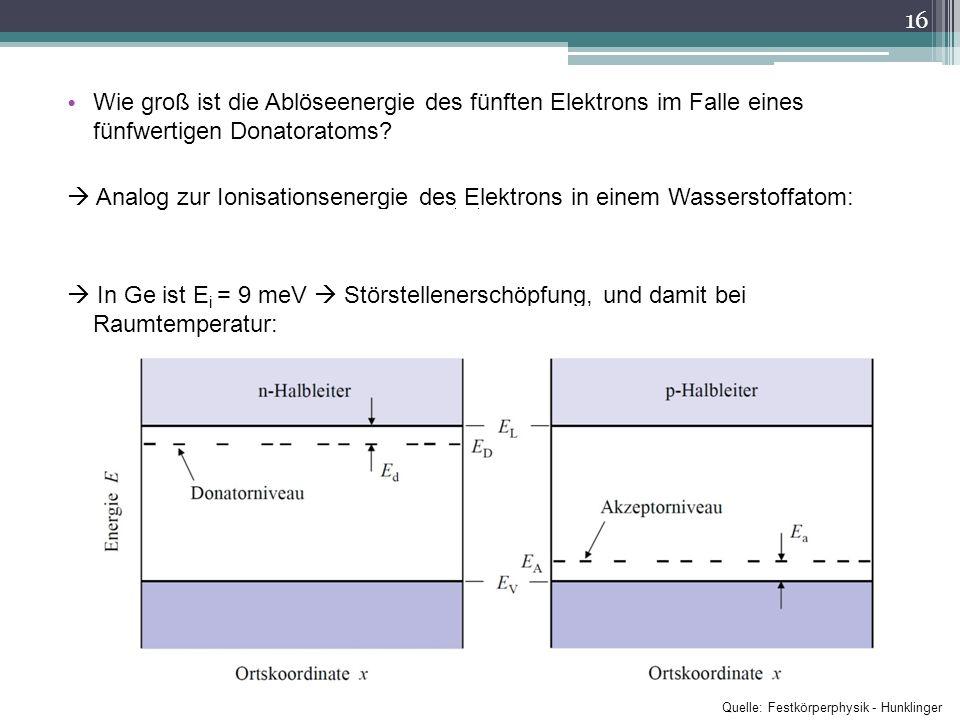 Wie groß ist die Ablöseenergie des fünften Elektrons im Falle eines fünfwertigen Donatoratoms? Analog zur Ionisationsenergie des Elektrons in einem Wa