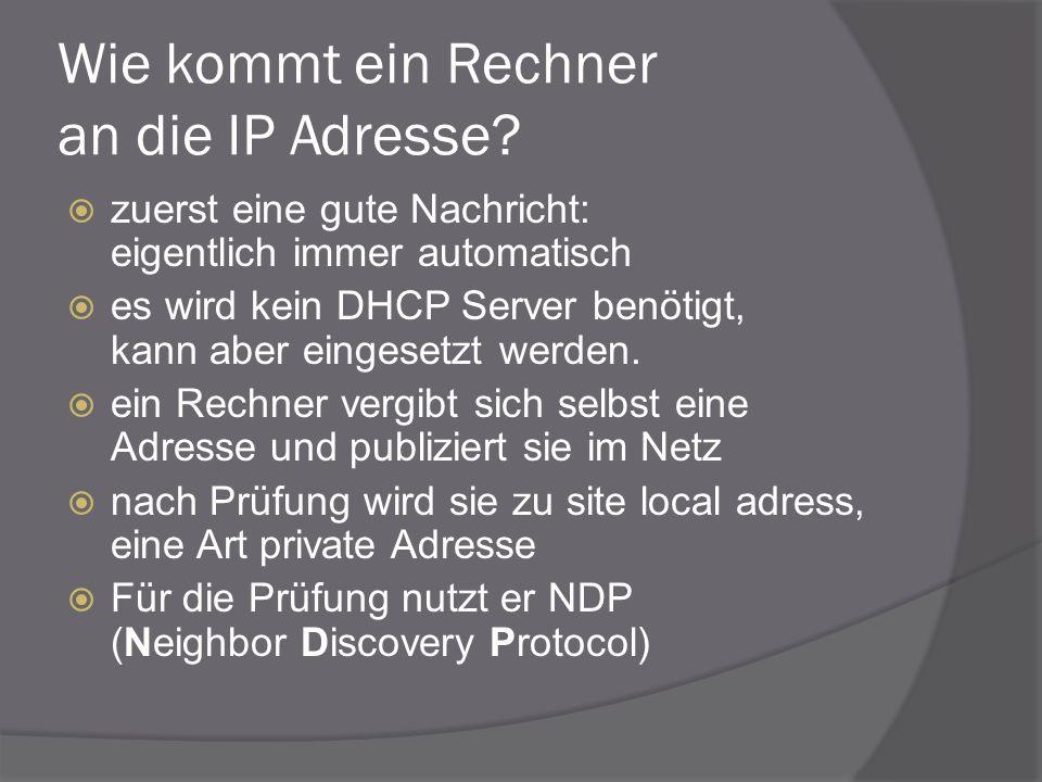 Wie kommt ein Rechner an die IP Adresse? zuerst eine gute Nachricht: eigentlich immer automatisch es wird kein DHCP Server benötigt, kann aber eingese