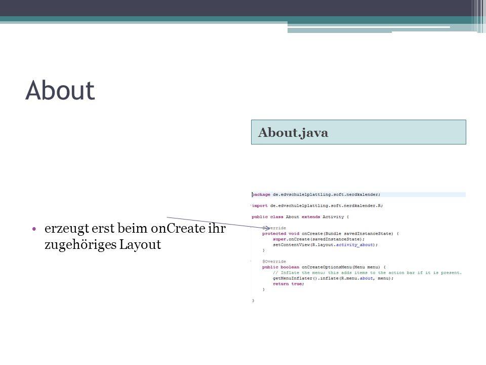 About About.java erzeugt erst beim onCreate ihr zugehöriges Layout