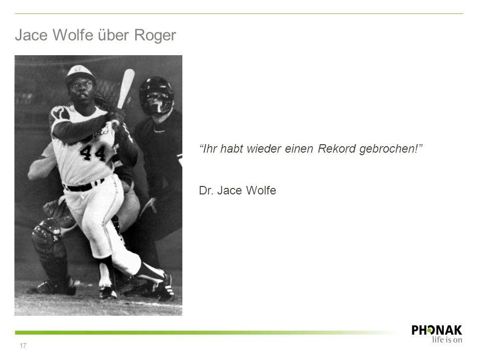 Jace Wolfe über Roger Ihr habt wieder einen Rekord gebrochen! Dr. Jace Wolfe 17