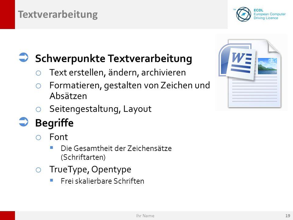 Textverarbeitung Schwerpunkte Textverarbeitung o Text erstellen, ändern, archivieren o Formatieren, gestalten von Zeichen und Absätzen o Seitengestalt