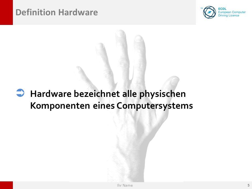Definition Hardware Hardware bezeichnet alle physischen Komponenten eines Computersystems Ihr Name5