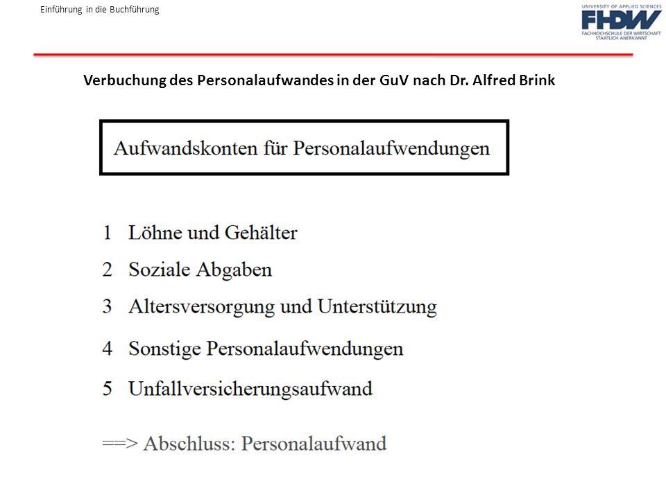 Einführung in die Buchführung Verbuchung des Personalaufwandes in der GuV nach Dr. Alfred Brink