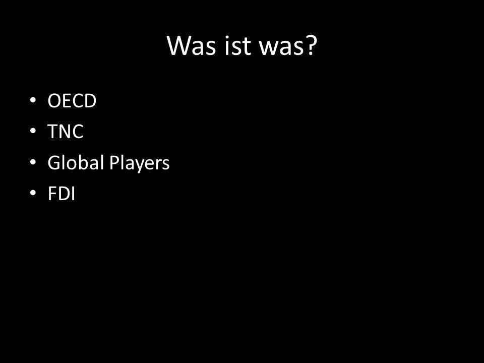 Was ist was? OECD TNC Global Players FDI