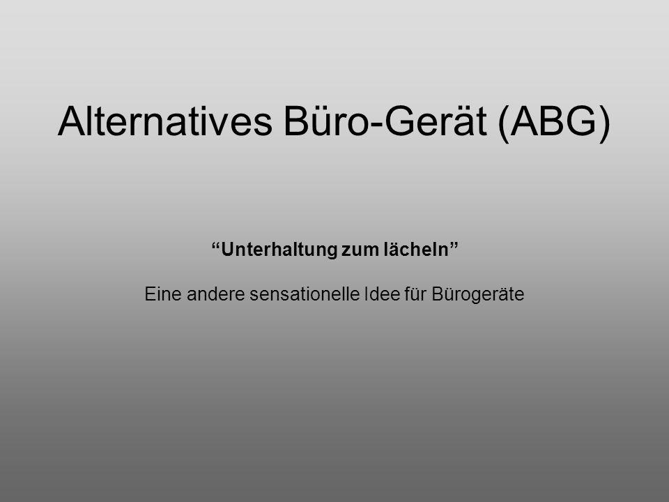 Alternatives Büro-Gerät (ABG) Unterhaltung zum lächeln Eine andere sensationelle Idee für Bürogeräte