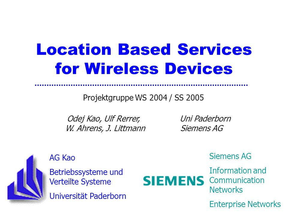 Projektgruppe WS 2004 / SS 2005 Odej Kao, Ulf Rerrer, Uni Paderborn W.
