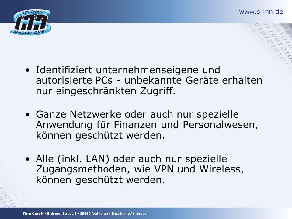 www.s-inn.de Sinn GmbH Erdinger Straße 4 85669 Reithofen Email: info@s-inn.de Identifiziert unternehmenseigene und autorisierte PCs - unbekannte Geräte erhalten nur eingeschränkten Zugriff.