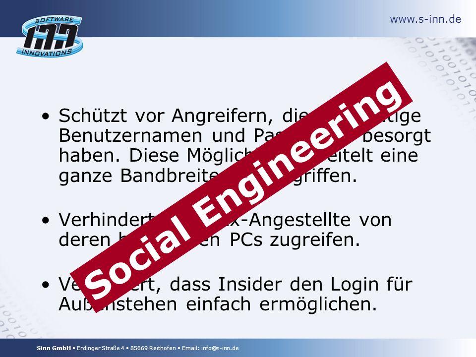www.s-inn.de Sinn GmbH Erdinger Straße 4 85669 Reithofen Email: info@s-inn.de Schützt vor Angreifern, die sich gültige Benutzernamen und Passwörter besorgt haben.