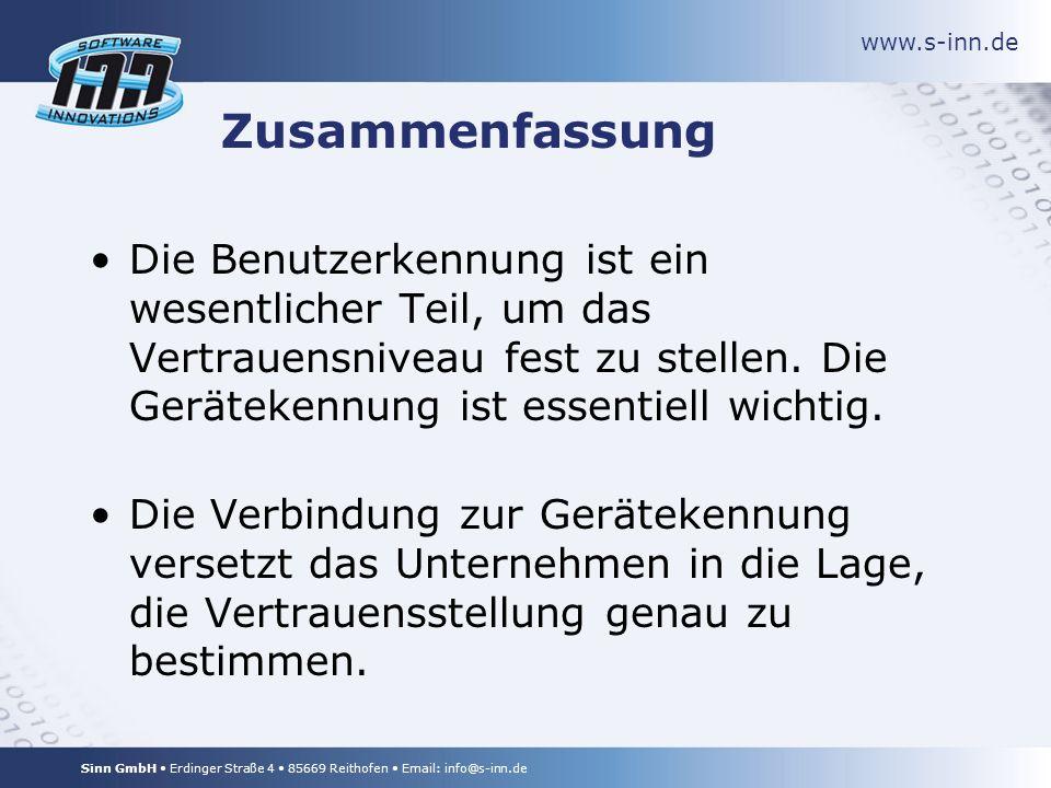 www.s-inn.de Sinn GmbH Erdinger Straße 4 85669 Reithofen Email: info@s-inn.de Zusammenfassung Die Benutzerkennung ist ein wesentlicher Teil, um das Vertrauensniveau fest zu stellen.