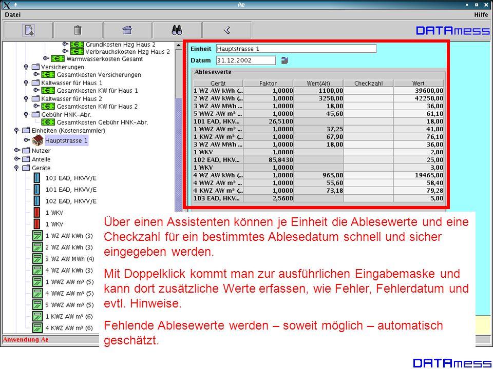 Über einen Assistenten können je Einheit die Ablesewerte und eine Checkzahl für ein bestimmtes Ablesedatum schnell und sicher eingegeben werden. Mit D