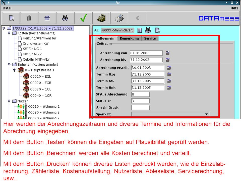 Weitere Produkte für den Abrechnungsdienst: Datentausch Austausch von Mieter- und Abrechnungsdaten zwischen dem Abrechnungssystem und Hausverwaltungsprogrammen.