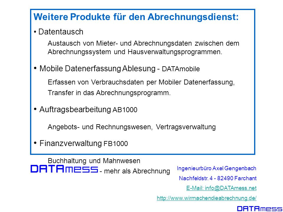 Weitere Produkte für den Abrechnungsdienst: Datentausch Austausch von Mieter- und Abrechnungsdaten zwischen dem Abrechnungssystem und Hausverwaltungsp