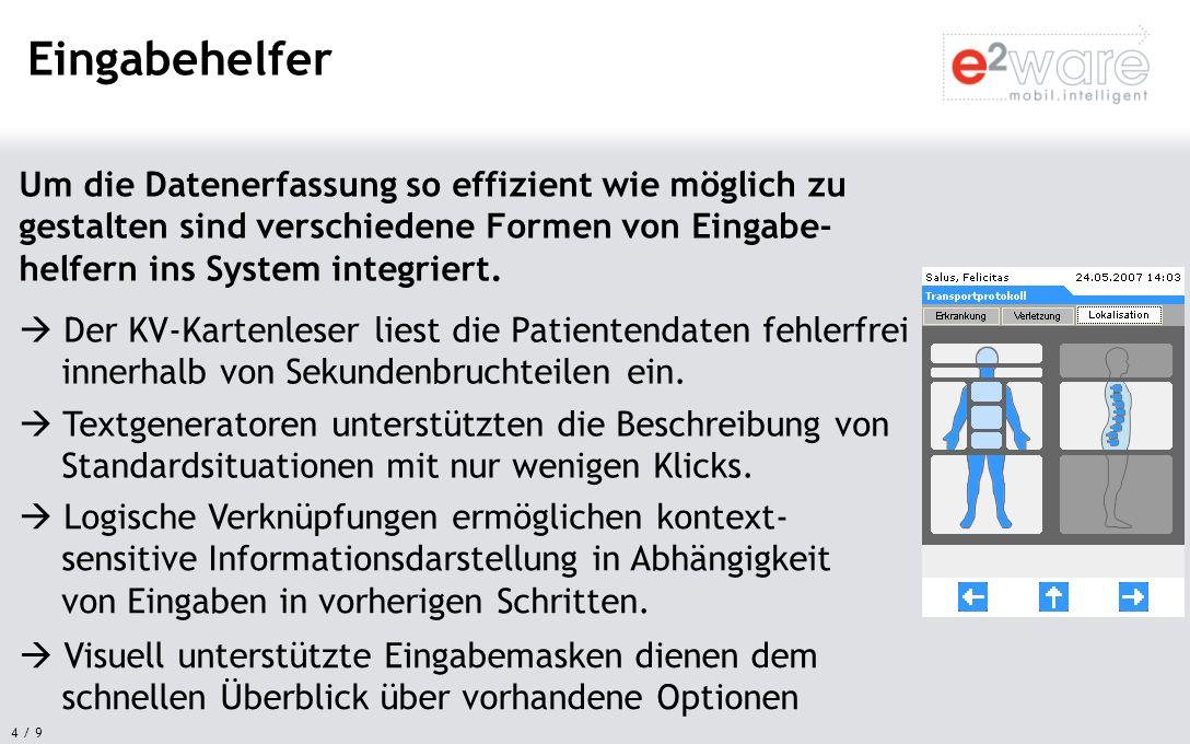 4 / 9 Um die Datenerfassung so effizient wie möglich zu gestalten sind verschiedene Formen von Eingabe- helfern ins System integriert. Eingabehelfer D